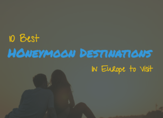 10 Best Honeymoon Destinations in Europe to Visit