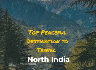 Top Peaceful Destination to Travel North India