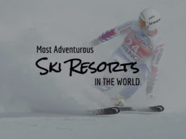 Most Adventurous Ski Resorts in the World